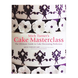 MICH TURNER - CAKE MASTERCLASS - COOKERY BOOK